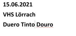 Duero Tinto Douro VHS Lörrach